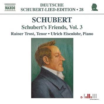Schubert: Lied Edition 28 - Friends, Vol. 3