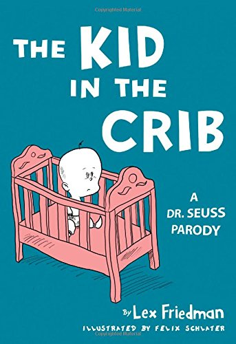 Image OfKid In The Crib: A Dr. Seuss Parody