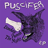 Donkey Punch In The Night Ep by Puscifier