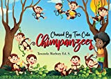 Chased By Ten Cute Chimpanzees
