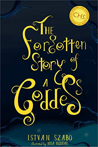 The Forgotten Story of a Goddess: Gods. Warriors. Dragons. Wonder. Love. Heroes. (LOS Book 1) (English Edition)