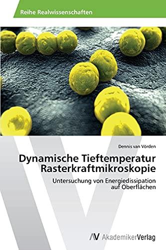 Dynamische Tieftemperatur Rasterkraftmikroskopie: Untersuchung von Energiedissipation auf Oberflächen: Untersuchung von Energiedissipation auf Ober¿ächen