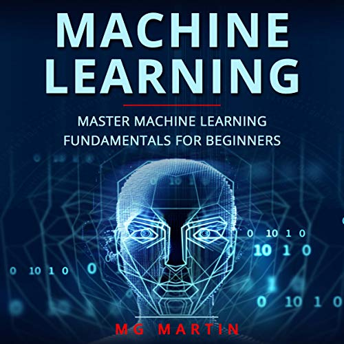 Machine Learning: Master Machine Learning Fundamentals for Beginners audiobook cover art