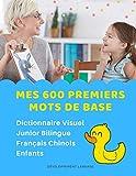Mes 600 Premiers Mots de Base Dictionnaire Visuel Junior Bilingue Français Chinois Enfants:...