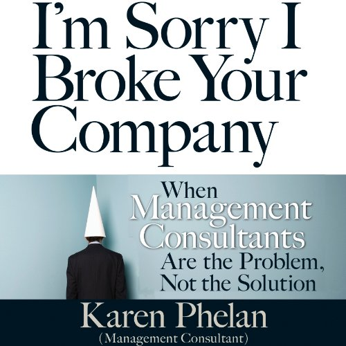 I'm Sorry I Broke Your Company audiobook cover art