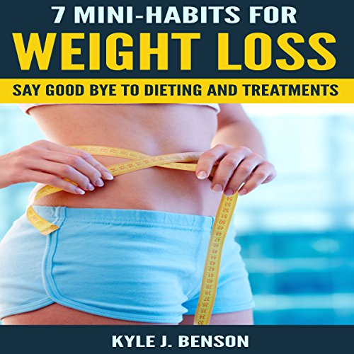 7 Mini-Habits for Weight Loss audiobook cover art