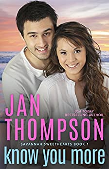 Know You More: Christian Coastal City & Beach Town Romance (Savannah Sweethearts Book 1) by [Jan Thompson]
