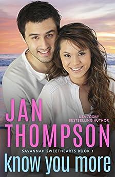 Know You More: Christian Coastal City & Beach Town Romance (Savannah Sweethearts Book 1) by [Jan Thompson]