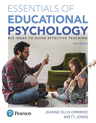 Essentials of Educational Psychology: Big Ideas To Guide Effective Teaching, plus MyLab Education with Enhanced Pearson