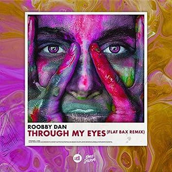 Through My Eyes (Flat Bax Remix)