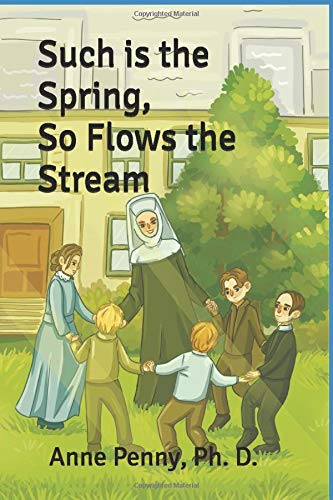 Such Is The Spring, So Flows The Stream: The Dream Becomes Reality (St. Charles Academy Series, Band 1)