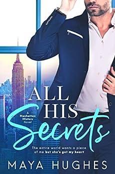 All His Secrets (Manhattan Misters Book 1) by [Maya Hughes]