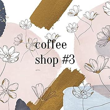 Coffee Shop #3