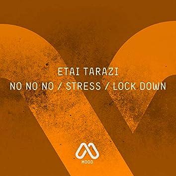 No No No / Stress / Lock Down