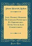 Joan. Henrici Meibomii De Cervisiis Potibusque Et Ebriaminibus Extra Vinum Aliis Commentarius (Classic Reprint)