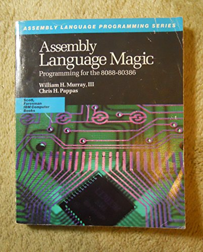 Assembly Language Magic: Programming for the 8088-80386 (Assembly Language Programming Series)