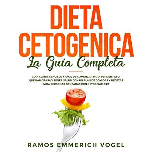 Dieta Cetogenica: La Guía Completa [Ketogenic Diet: The Complete Guide] audiobook cover art