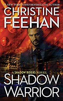 Shadow Warrior (A Shadow Riders Novel Book 4) by [Christine Feehan]
