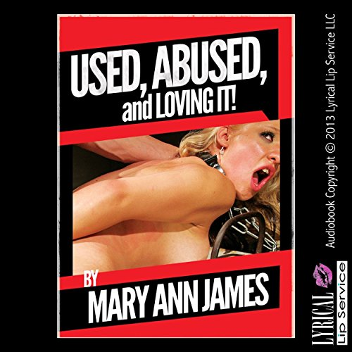 Used, Abused, and Loving It: A Rough Anal Sex Erotica Short audiobook cover art