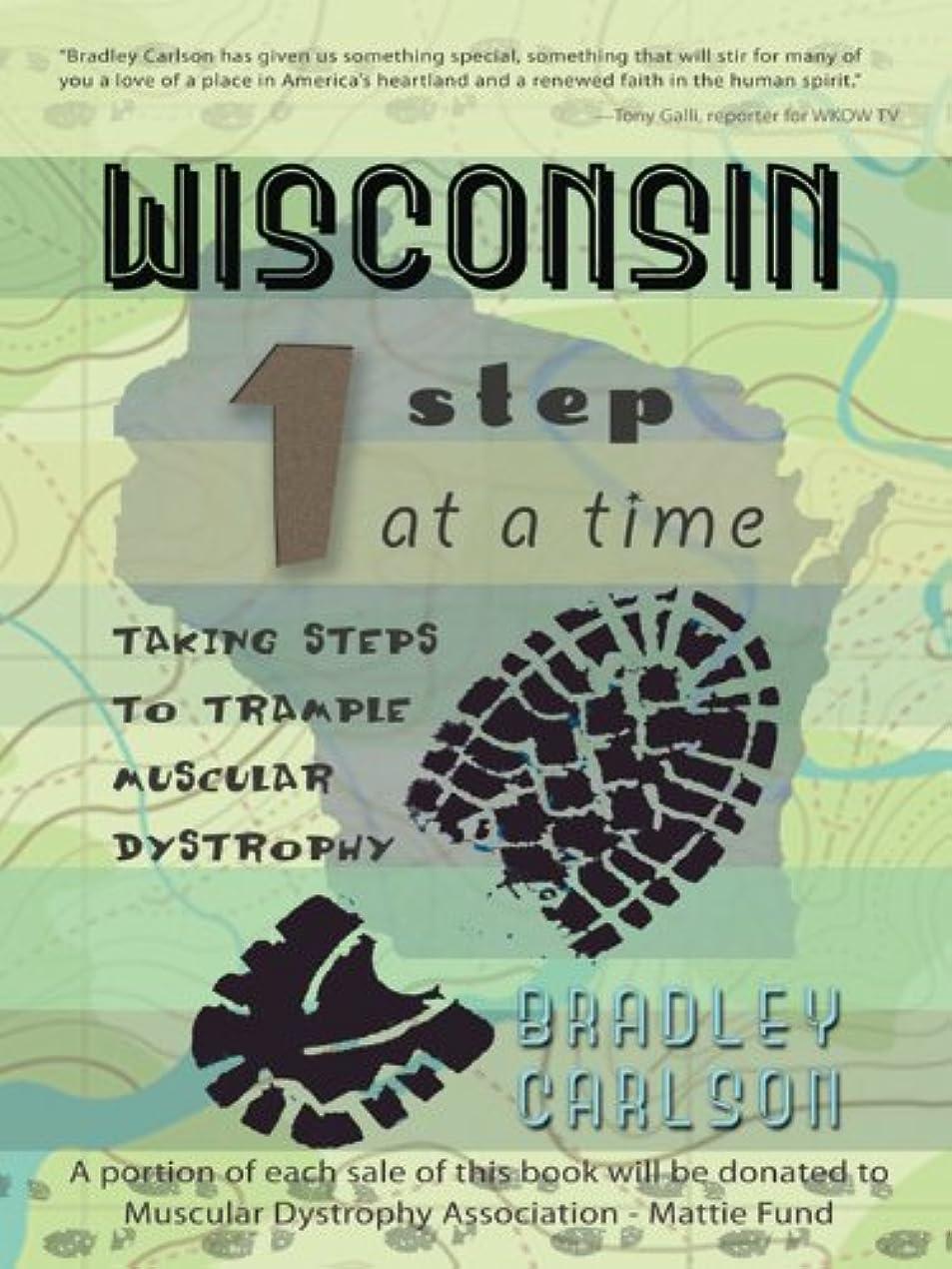 記述する警告する雪Wisconsin 1 Step at a Time: Taking Steps to Trample Muscular Dystrophy (English Edition)