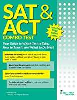 SAT and ACT Combo Test: Your Guide to Which Test to Take, How to Take It, and What to Do Next