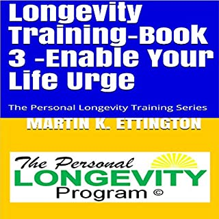 Longevity Training, Book 3: Enable Your Life Urge audiobook cover art