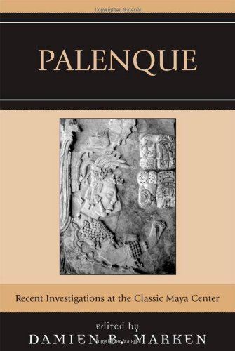 Palenque: Recent Investigations at the Classic Maya Center