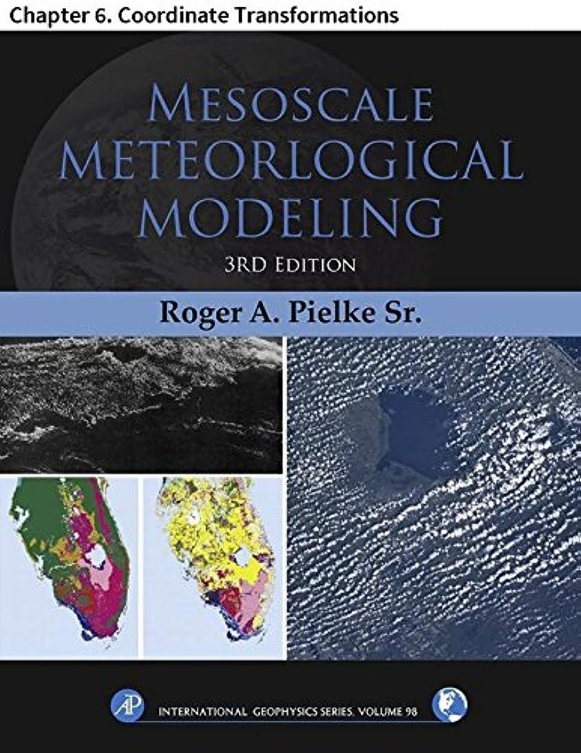アンソロジー悔い改める証言Mesoscale Meteorological Modeling: Chapter 6. Coordinate Transformations (International Geophysics Book 98) (English Edition)