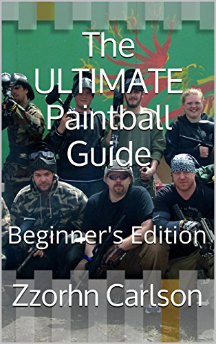 The ULTIMATE Paintball Guide: Beginner's Edition