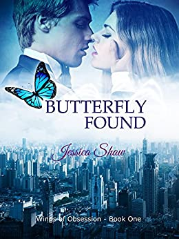 Butterfly Found (Wings of Obsession Book 1) by [Jessica Shaw]