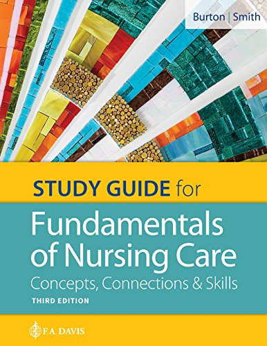 Compare Textbook Prices for Study Guide for Fundamentals of Nursing Care: Concepts, Connections & Skills 3 Edition ISBN 9780803669079 by Burton RN  BS, Marti,Smith MSN  RN, David