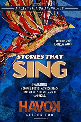Stories That Sing: Havok Season Two (Havok Flash Fiction)