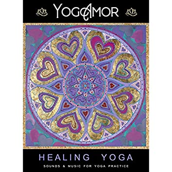 Healing Yoga - Sounds & Music For Yoga Practice