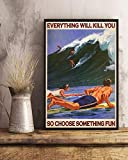 AZSTEEL Surfing Everything Will Kill You So Choose