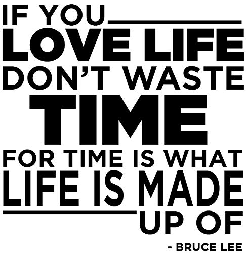 Newclew If You Love Life, Don't Waste time, for time is What Life is Made up of. – Bruce Lee Removable Inspirational Motivation Wall Art Sayings Sticker Décor Decal