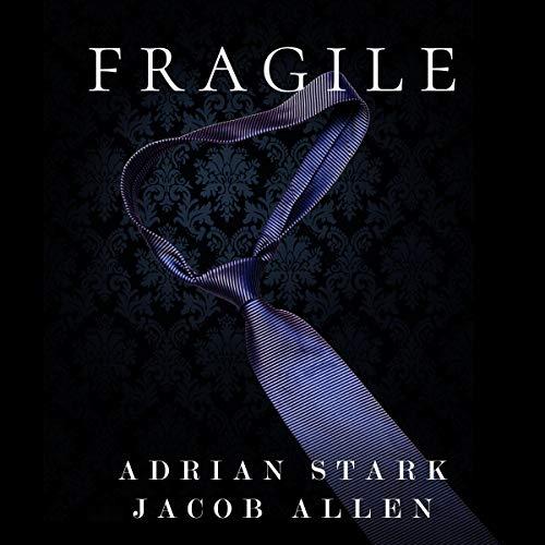 Fragile Audiobook By Adrian Stark, Jacob Allen cover art