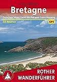 Bretagne: Vom Mont-Saint-Michel bis Saint-Nazaire. 50 Touren. Mit GPS-Tracks (Rother Wanderführer) (German Edition)