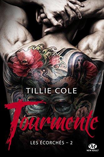 Tourmente: Les Écorchés, T2 par [Tillie Cole, Mathias Lefort]