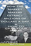 How the market makers extract millions of dollars a day & How to grab your share - Martin Cole