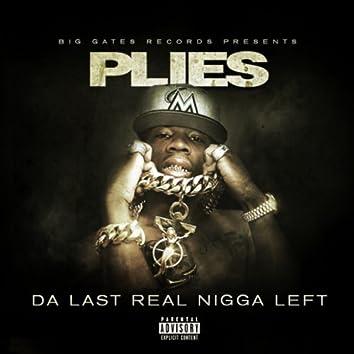 Da Last Real Nigga Left