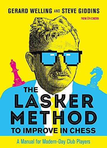 The Lasker Method to Improve in Chess: A Manual for Modern-Day Club Players (English Edition)