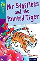 Oxford Reading Tree Treetops Fiction: Level 9: MR Stofflees and the Painted Tiger (Treetops. Fiction)