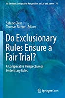 Do Exclusionary Rules Ensure a Fair Trial?: A Comparative Perspective on Evidentiary Rules (Ius Gentium: Comparative Perspectives on Law and Justice)