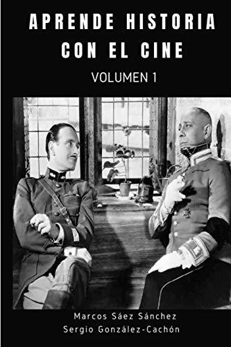 Aprende historia con el cine: Volumen 1
