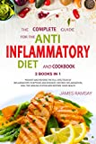 ANTI INFLAMMATORY DIET: - 2 BOOKS IN 1 - DESTROY AND REVERSE THE FULL SPECTRUM OF INFLAMMATORY SYMPTOMS AND DISEASES.HEAL THE IMMUNE SYSTEM