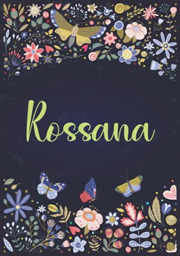 Rossana: Taccuino A5   Nome personalizzato Rossana   Regalo di compleanno per moglie, mamma, sorella, figlia ...   Design: giardino   120 pagine a righe, piccolo formato A5 (14.8 x 21 cm)