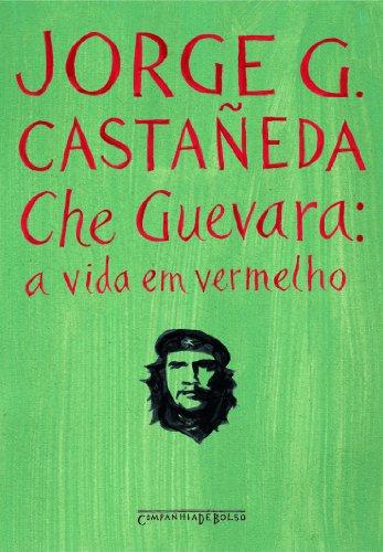 Che Guevara: a vida em vermelho