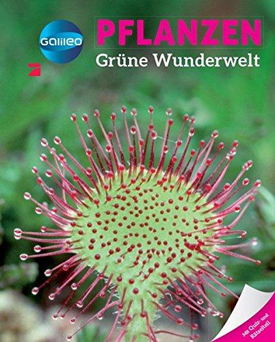 Galileo Wissen: Pflanzen - Grüne Wunderwelt