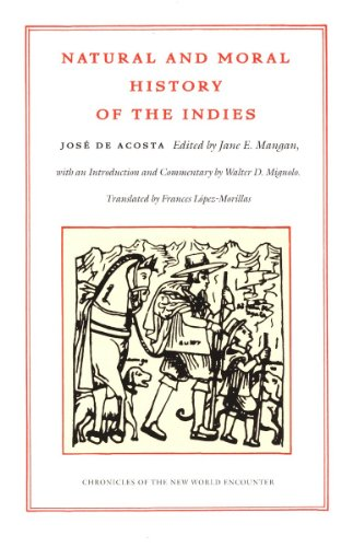 Natural and Moral History of the Indies (Chronicles of the New World Encounter) (English Edition)