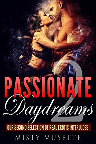 Passionate Daydreams, Volume 2: Our Second Selection of Real Erotic Interludes